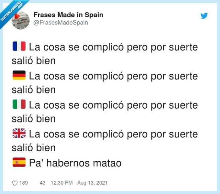 complicarse,español,pabernos matao